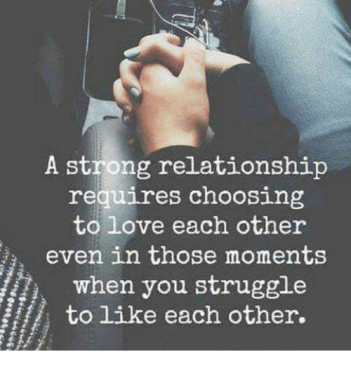 a-strong-relationship-requires-choosing-to-love-each-other-even-5048528